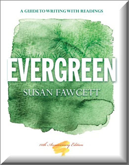 Evergreen: A Guide to Writing with Readings 10th Edition by Susan Fawcett (Author)