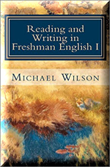Reading and Writing in Freshman English I Paperback – September 19, 2014 by Michael Wilson (Author)