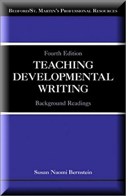 Teaching Developmental Writing: Background Readings (Bedford/St. Martin's Professional Resources) 4th Edition by Susan Naomi Bernstein